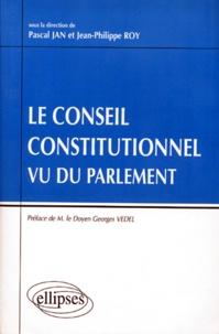 Le Conseil constitutionnel vu du Parlement - Jean-Philippe Roy |