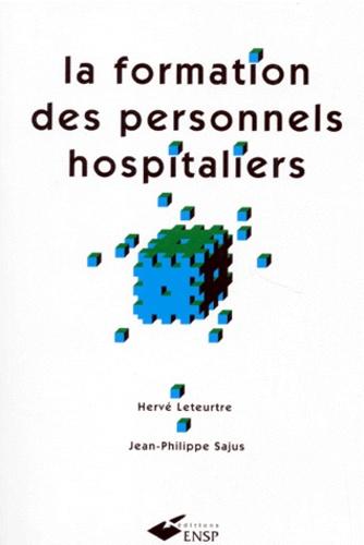 Jean-Philippe Sajus et Hervé Leteurtre - La formation des personnels hospitaliers.