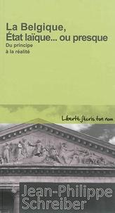 Jean-Philippe Schreiber - La Belgique, Etat laïque... ou presque.