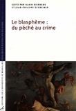 Jean-Philippe Schreiber et Alain Dierkens - Le Blasphème: du péché au crime - Problèmes d'histoire des religions.