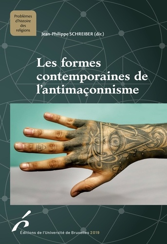 Jean-Philippe Schreiber - Les formes contemporaines de l'antimaçonnisme.