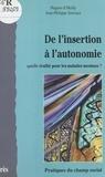 Jean-Philippe Sorriaux et Hugues d' Heilly - De l'insertion à l'autonomie, quelle réalité pour les malades mentaux ?.