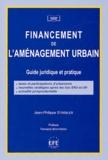 Jean-Philippe Strebler - Financement de l'aménagement urbain - Guide juridique et pratique.