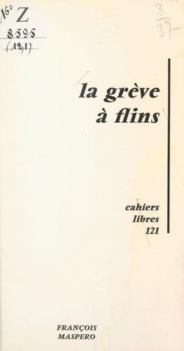 La grève à Flins. Documents, témoignages