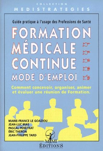 FORMATION MEDICALE CONTINUE, MODE D'EMPLOI. Comment concevoir, organiser, animer et évaluer une réunion de formation, guide pratique à l'usage des professions de santé