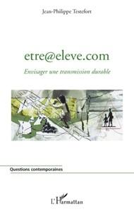Jean-Philippe Testefort - etre@eleve.com - Envisager une transmission durable.