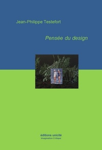 Jean-Philippe Testefort - Pensée du design.