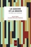 Jean-Philippe Thérien et Alain Noël - La gauche et la droite - Un débat sans frontières.
