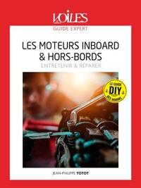 Jean-philippe Totot - Les moteurs inboard & hors-bords / entretenir & reparer.