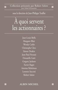 Jean-Philippe Touffut - A quoi servent les actionnaires ?.