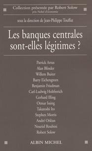 Jean-Philippe Touffut - Les banques centrales sont-elles légitimes ?.