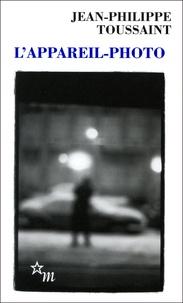 Jean-Philippe Toussaint - L'appareil-photo.