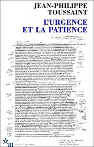 Jean-Philippe Toussaint - L'urgence et la patience.
