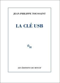 Jean-Philippe Toussaint - La clé usb.
