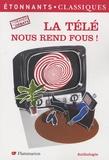Jean-Philippe Toussaint et Serge Joncour - La télé nous rend fous !.