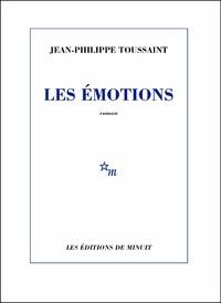 Jean-Philippe Toussaint - Les émotions.