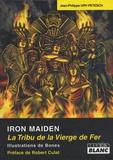 Jean-Philippe Ury-Petesch - Iron Maiden - La Tribu de la Vierge de Fer.