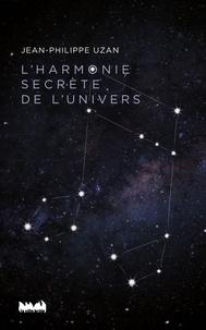 Jean-Philippe Uzan - L'harmonie secrète de l'univers.