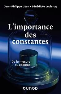 Jean-Philippe Uzan et Bénédicte Leclercq - L'importance des constantes - De la mesure au cosmos.