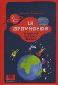 Jean-Philippe Uzan - La gravitation ou pourquoi tout tombe toujours.