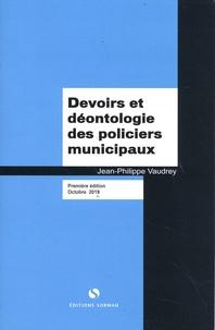 Jean-Philippe Vaudrey - Devoirs et déontologie des policiers municipaux.