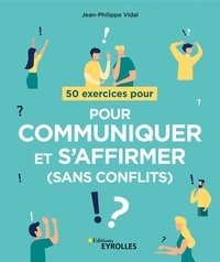 Téléchargement de musique de livre audio 50 exercices pour communiquer et s'affirmer (sans conflits) par Jean-Philippe Vidal