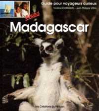 Jean-Philippe Vidal et Viviane Bourniquel - Bonjour Madagascar - Guide pour voyageurs curieux.