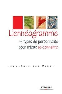 Jean-Philippe Vidal - L'ennéagramme - 9 types de personnalité pour mieux se connaître.