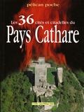 Jean-Philippe Vidal - Les 36 cités et citadelles du Pays Cathare.