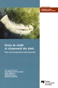 Jean-Philippe Viriot-Durandal et Emilie Raymond - Droit de vieillir et citoyenneté des aînés - Pour une perspective internationale.