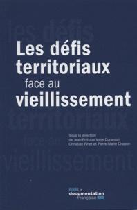 Jean-Philippe Viriot-Durandal et Christian Pihet - Les défis territoriaux face au vieillissement.