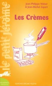 Jean-Philippe Walser et Jean-Michel Zapart - Les Crèmes.