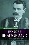 Jean-Philippe Warren - Honoré Beaugrand - La plume et l'épée (1848-1906).