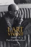 Jean-Philippe Warren - L'art vivant - Autour de Paul-Emile Borduas.