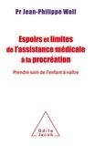 Jean-Philippe Wolf - Espoirs et limites de l'assistance médicale à la procréation - Prendre soin de l'enfant à naître.