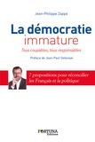 Jean-Philippe Zappa - La démocratie immature - Tous coupables, tous responsables.