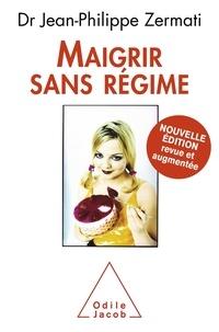 Jean-Philippe Zermati - Maigrir sans régime.