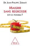 Jean-Philippe Zermati - Maigrir sans regrossir - Est-ce possible ?.