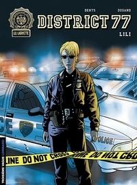 Jean-Phillipe Dugand et  Denys - District 77 Tome 1 : Lili.