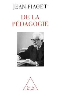 Jean Piaget - De la pédagogie.