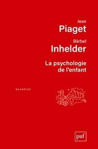 Jean Piaget et Bärbel Inhelder - La psychologie de l'enfant.