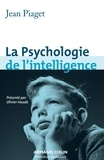 Jean Piaget - La Psychologie de l'intelligence.