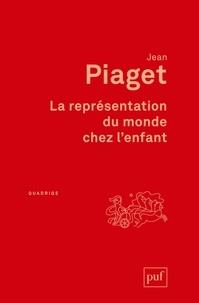 Jean Piaget - La représentation du monde chez l'enfant.