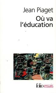 Jean Piaget - Où va l'éducation.