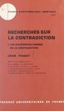 Jean Piaget et Cl.-L. Bonnet - Recherches sur la contradiction (1) - Les différentes formes de la contradiction.