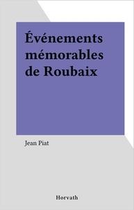 Jean Piat - Événements mémorables de Roubaix.