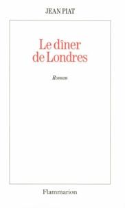 Jean Piat - Le dîner de Londres.