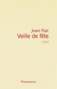 Jean Piat - Veille de fête - [roman].