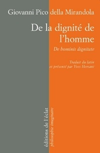 Jean Pic de la Mirandole et Yves Hersant - De la dignité de l'homme - Oratio de hominis dignitate.