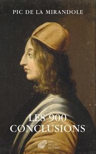 Jean Pic de la Mirandole et Louis Valcke - Les 900 conclusions - Précédé de La condamnation de Pic de la Mirandole.